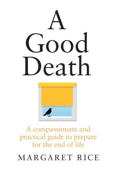 A Good Death Book by Margaret Rice
